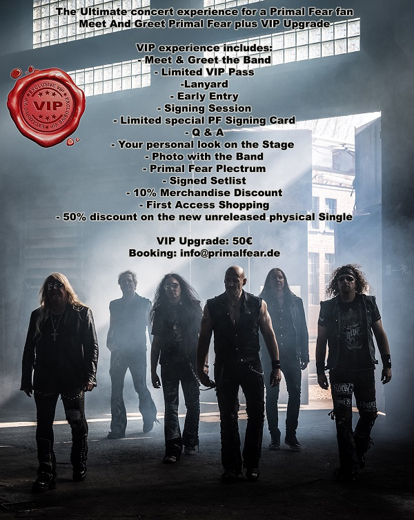 ATTENTION: Primal Fear Meet & Greet and a VIP Upgrade on the European Tour